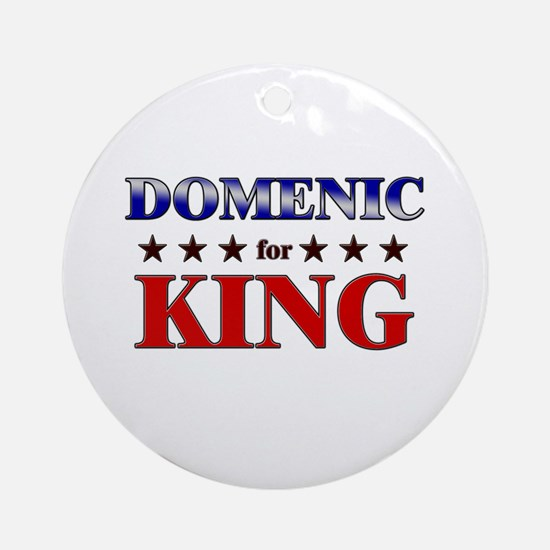 DOMENIC for king Ornament (Round)