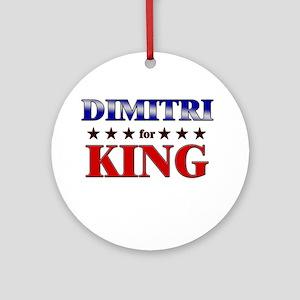 DIMITRI for king Ornament (Round)