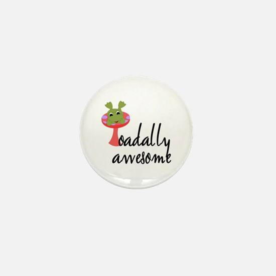Toadally Awesome Mini Button