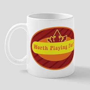 Worth Playing For? Mug