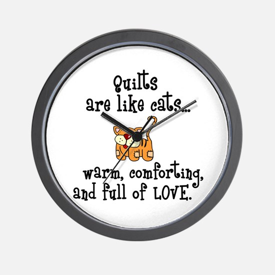 Quilts Are Like Cats Wall Clock