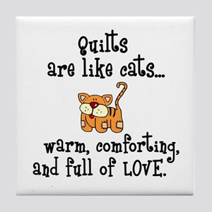 Quilts Are Like Cats Tile Coaster