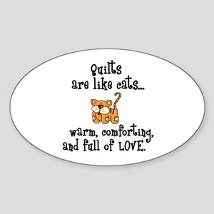 Quilts Are Like Cats Oval Sticker