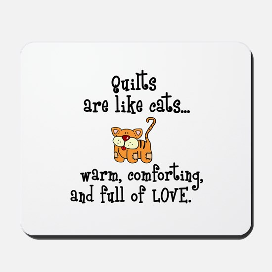 Quilts Are Like Cats Mousepad