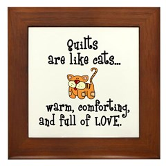 Quilts Are Like Cats Framed Tile