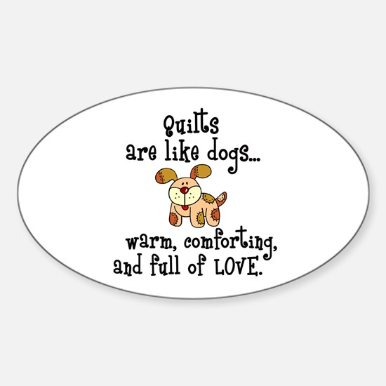 Dogs Are Like Quilts Oval Decal