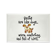 Dogs Are Like Quilts Rectangle Magnet (100 pack)