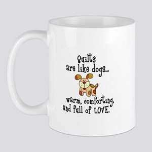 Dogs Are Like Quilts Mug