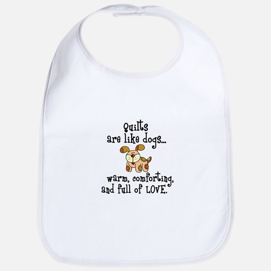 Dogs Are Like Quilts Bib