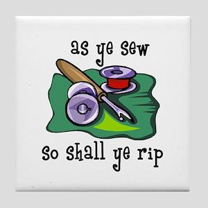 Sewing - So Shall Ye Rip Tile Coaster