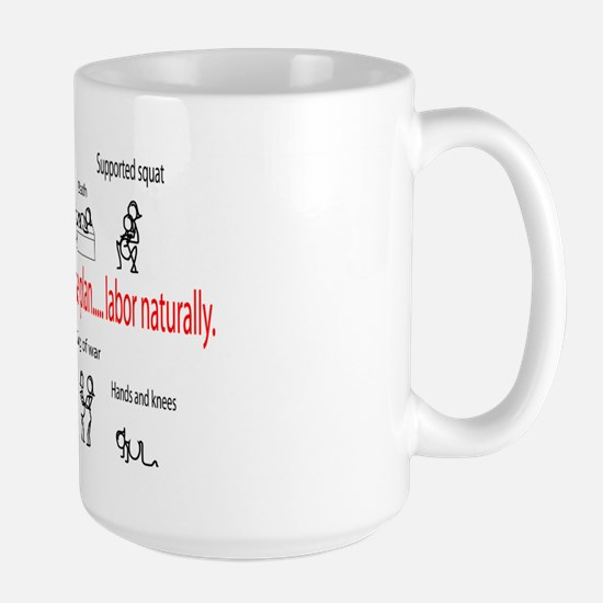 Labor naturally Large Mug
