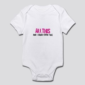 All This And I Cross-Stitch Infant Bodysuit
