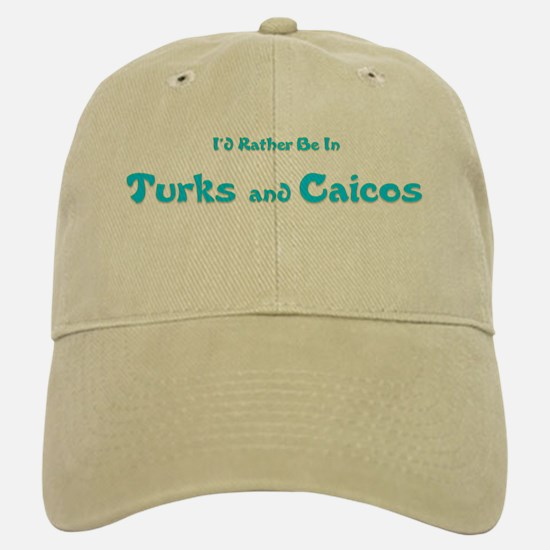 I'd Rather Be...Turks and Caicos Baseball Baseball Cap