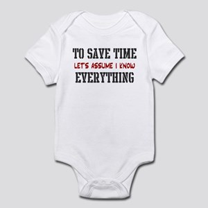 Just Assume I Know Everything Infant Bodysuit