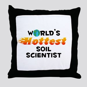 World's Hottest Soil .. (C) Throw Pillow