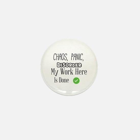 Chaos, Panic, Disorder. My Work Here I Mini Button