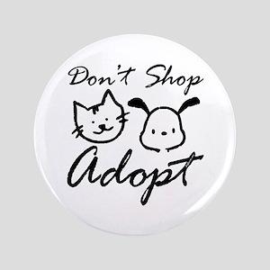 "Don't Shop, Adopt 3.5"" Button"