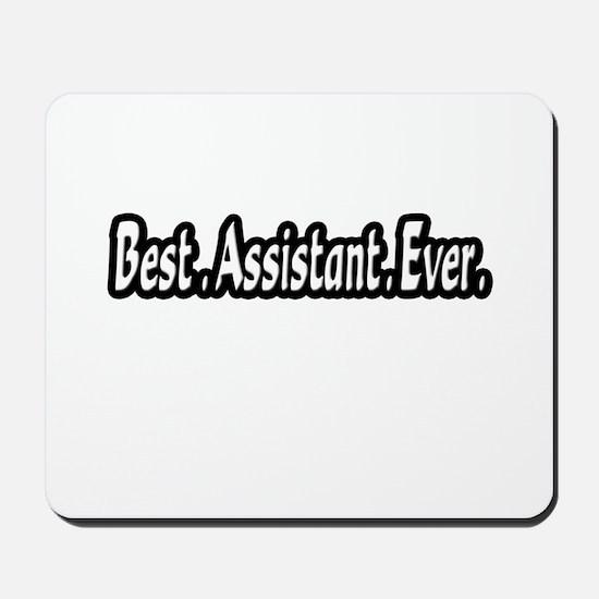 """Best.Assistant.Ever."" Mousepad"