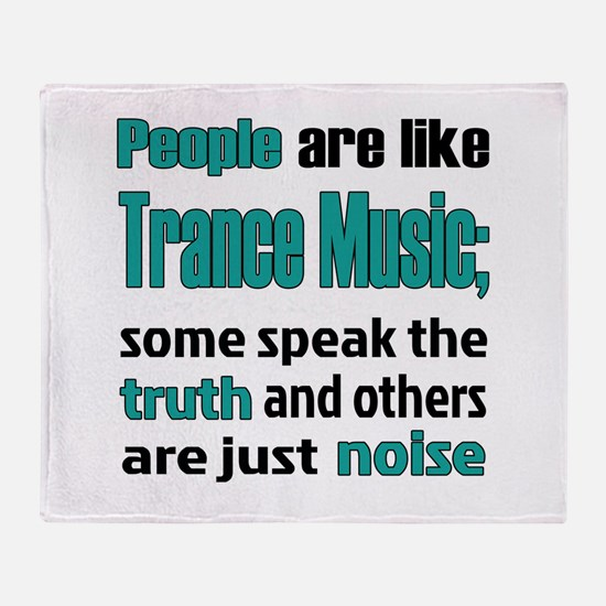 People are like Trance Throw Blanket