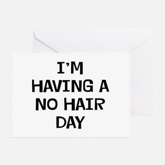 I'm No Hair Greeting Card
