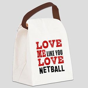Love Me Like You Love Netball Canvas Lunch Bag