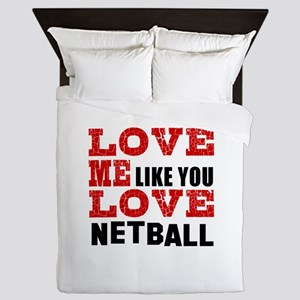 Love Me Like You Love Netball Queen Duvet