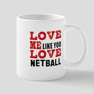 Love Me Like You Love Netball Mug