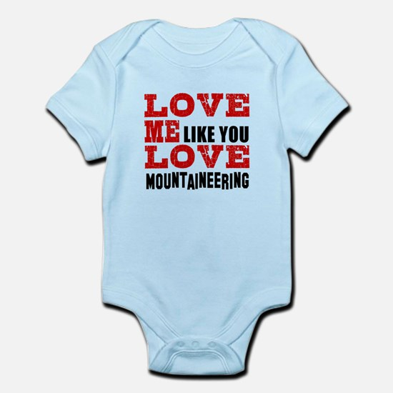 Love Me Like You Love Mountaineeri Infant Bodysuit