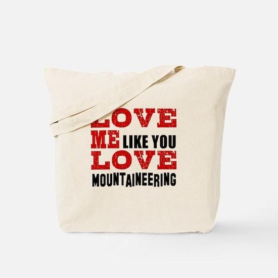 Love Me Like You Love Mountaineering Tote Bag