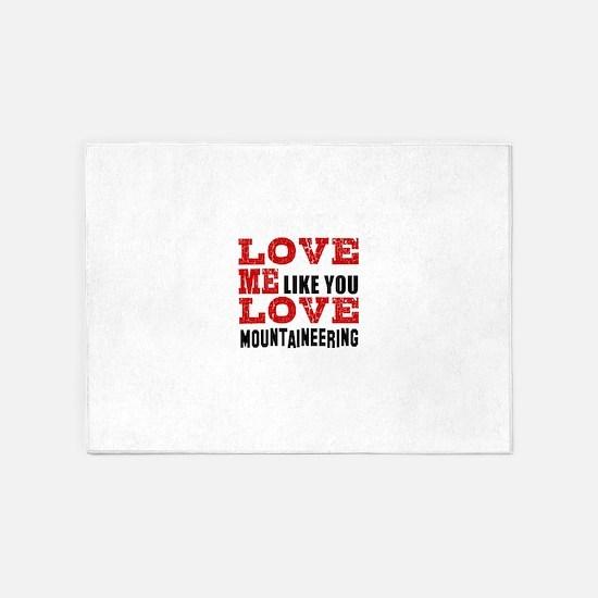 Love Me Like You Love Mountaineerin 5'x7'Area Rug