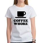 Coffee Whore Women's T-Shirt