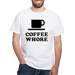 Coffee Whore White T-Shirt