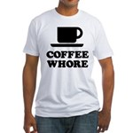 Coffee Whore Fitted T-Shirt
