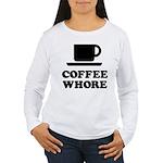 Coffee Whore Women's Long Sleeve T-Shirt