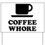 Coffee Whore Yard Sign