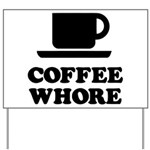 Coffee Whore Yard Sign