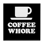 Coffee Whore Tile Coaster