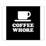 Coffee Whore Small Poster