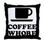 Coffee Whore Throw Pillow