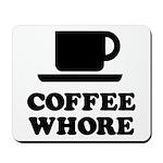 Coffee Whore Mousepad