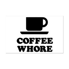 Coffee Whore Posters