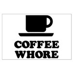 Coffee Whore Large Poster
