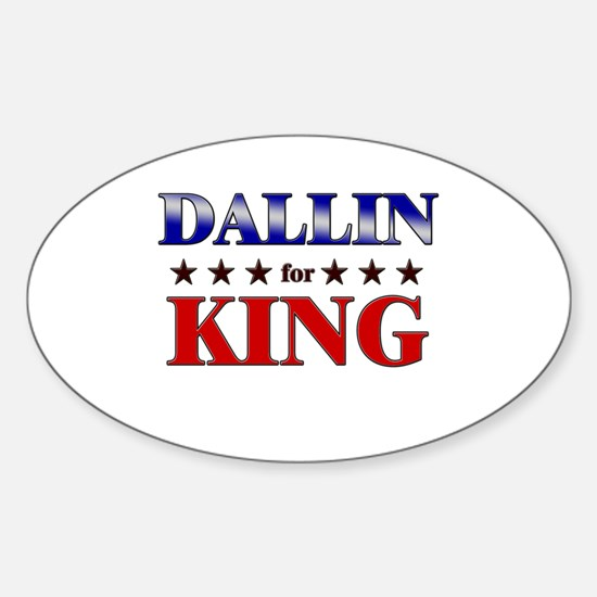 DALLIN for king Oval Decal