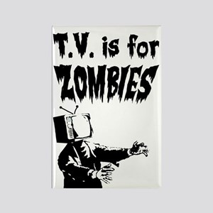TV is for ZOMBIES Rectangle Magnet