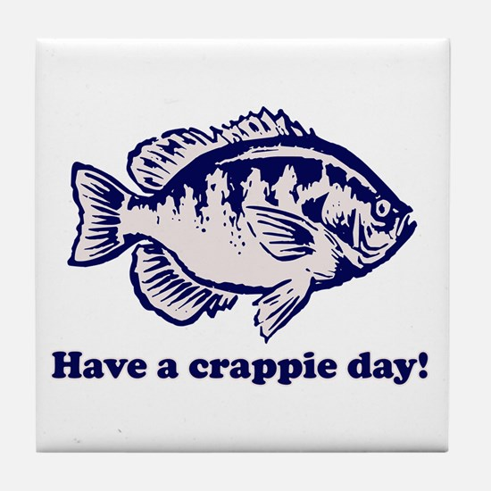 Have a Crappie Day! Tile Coaster