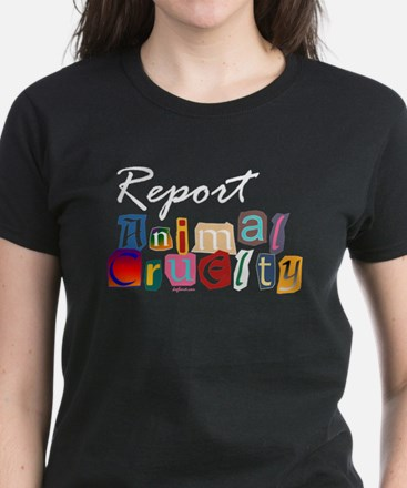 Report Animal Cruelty Women's Dark T-Shirt