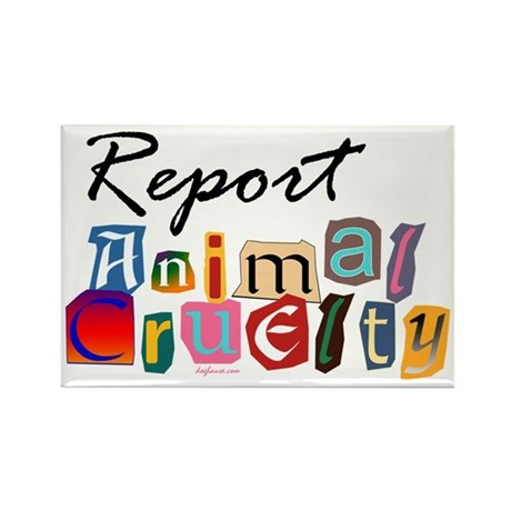 Report Animal Cruelty Rectangle Magnet (100 pack)