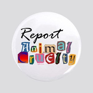 "Report Animal Cruelty 3.5"" Button"