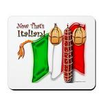 Italian Now That's Italian Mousepad