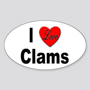 I Love Clams for Clam Lovers Oval Sticker
